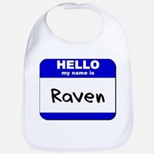hello my name is raven  Bib