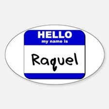 hello my name is raquel Oval Decal