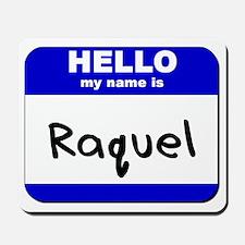 hello my name is raquel  Mousepad