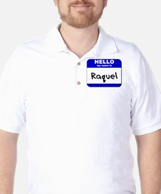 hello my name is raquel Golf Shirt
