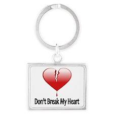 Dont Break My Heart Landscape Keychain