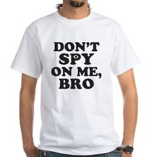 Don't Spy On Me, Bro (With Eye) Shirt