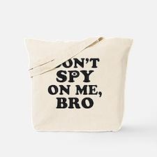 Don't Spy On Me, Bro (With Eye) Tote Bag