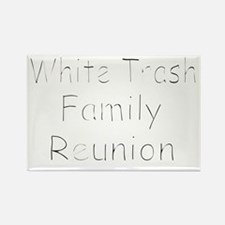 WHITE TRASH FAMILY REUNION 2 Rectangle Magnet