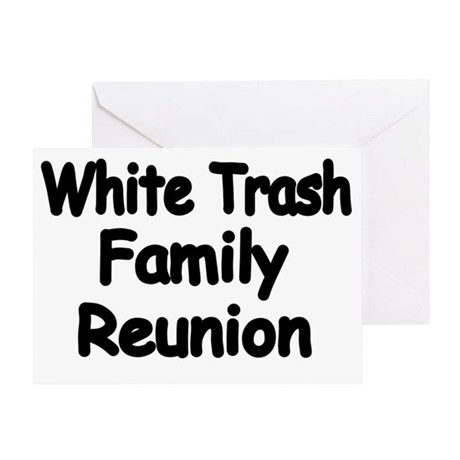 WHITE TRASH FAMILY REUNION Greeting Card