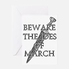 Beware The Ides Of March Greeting Card