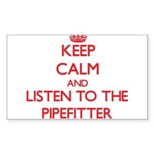 Keep Calm and Listen to the Pipefitter Decal