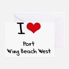 I Love PORT WING BEACH WEST Greeting Card