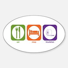 Eat Sleep Insulation Oval Decal