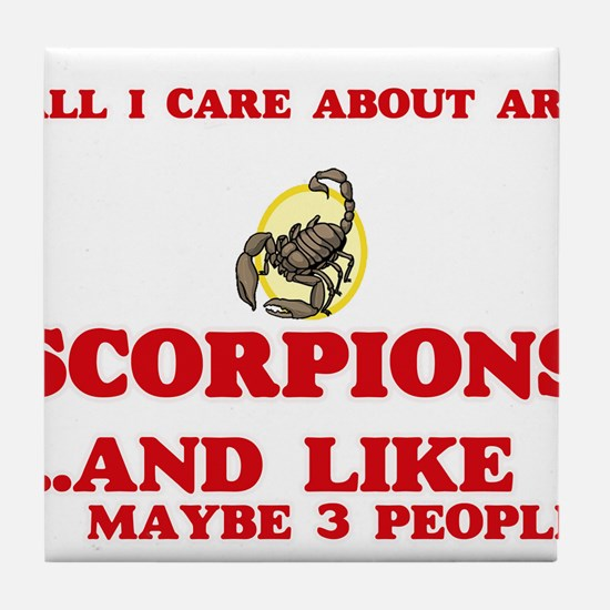 All I care about are Scorpions Tile Coaster