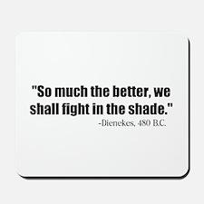 Dienekes: Fight in the shade Mousepad
