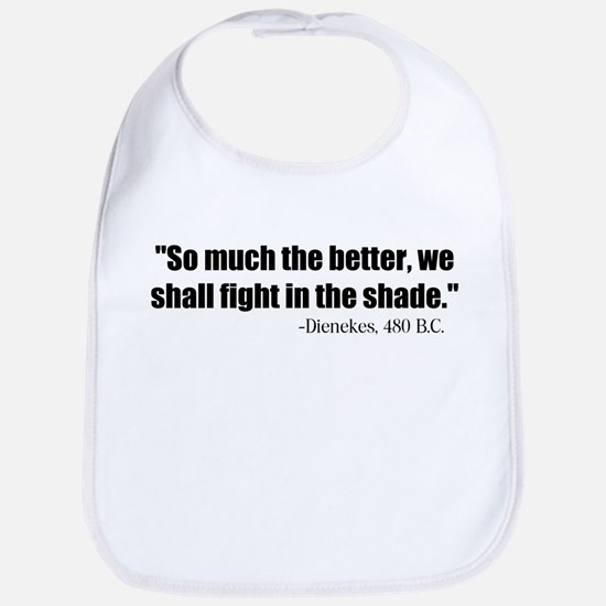 Dienekes: Fight in the shade Bib