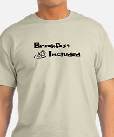 Breakfast Included T-Shirt