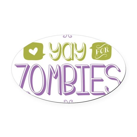 Yay for Zombies Oval Car Magnet