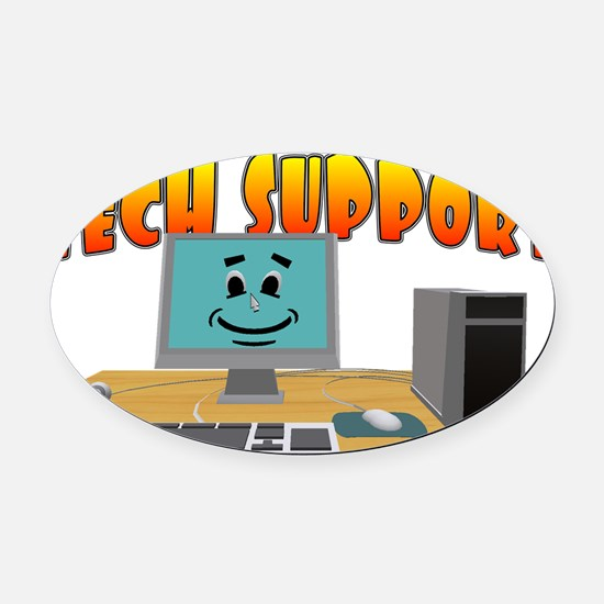 Happy Tech Support Oval Car Magnet