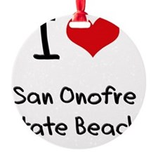 I Love SAN ONOFRE STATE BEACH Ornament
