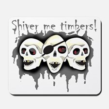 Pirate Shiver Me Timbers Mousepad