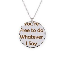 Do Whatever I Say Necklace Circle Charm