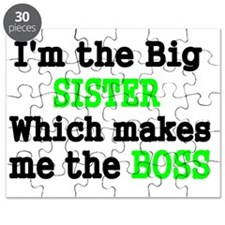 IM THE BIG SISTER WHICH MAKES ME THE BOSS Puzzle