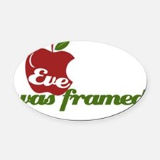Eve was Framed Oval Car Magnet