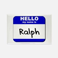 hello my name is ralph Rectangle Magnet