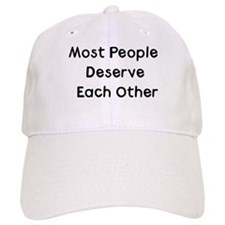 Most People Deserve Each Other Baseball Cap
