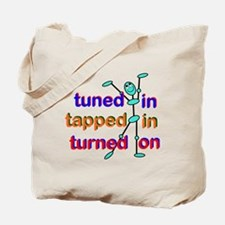 Tuned In Tapped In Turned On Tote Bag