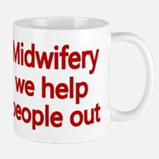 Midwifery, we help people out 2 Mug
