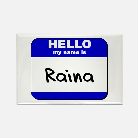hello my name is raina Rectangle Magnet