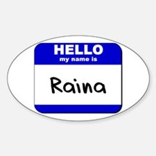 hello my name is raina Oval Decal