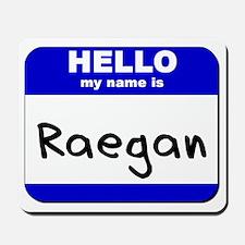 hello my name is raegan  Mousepad