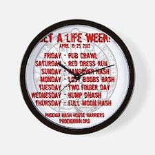 Get a life week t-shirt - back Wall Clock