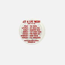 Get a life week t-shirt - back Mini Button