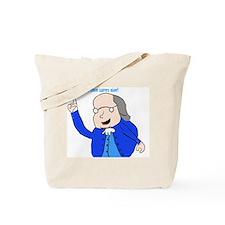 Ben Franklin Says Tote Bag