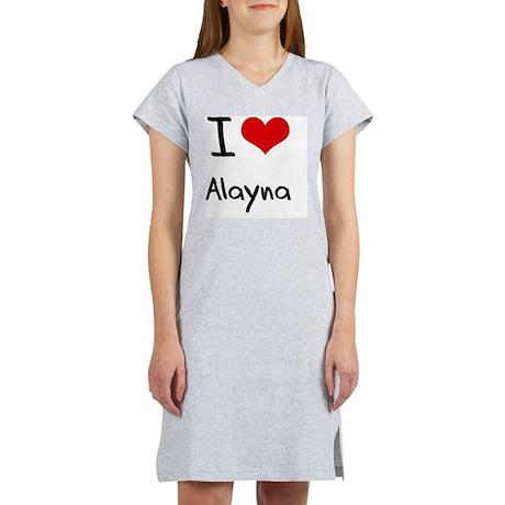 I Love Alayna Women's Nightshirt
