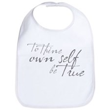 To Thine Own Self Be True Bib