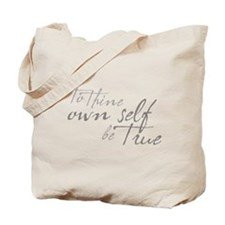 To Thine Own Self Be True Tote Bag