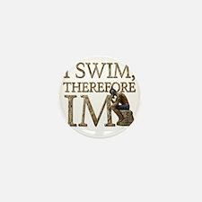 I Swim Therefore IM Mini Button