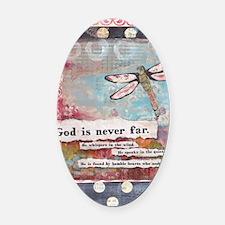 God is Never Far Oval Car Magnet