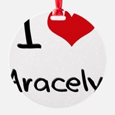 I Love Aracely Ornament