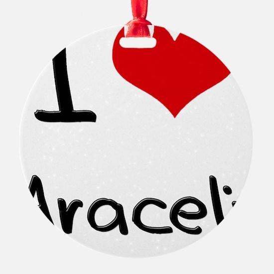 I Love Araceli Ornament