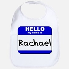 hello my name is rachael  Bib