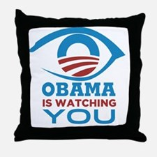 Obama Is Watching You (With Eye) - Te Throw Pillow