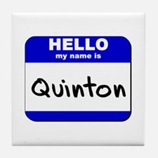 hello my name is quinton  Tile Coaster