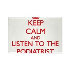 Keep Calm and Listen to the Podiatrist Magnets