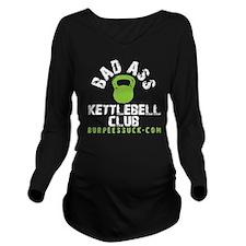 BAD ASS KETTLEBELL C Long Sleeve Maternity T-Shirt