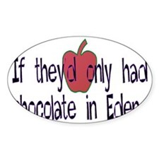 If they'd only had chocolate in Ede Decal