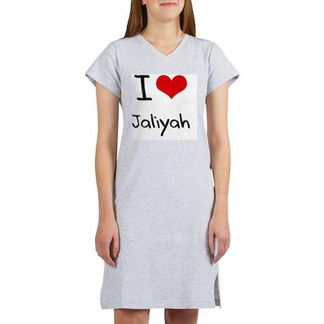 I Love Jaliyah Women's Nightshirt