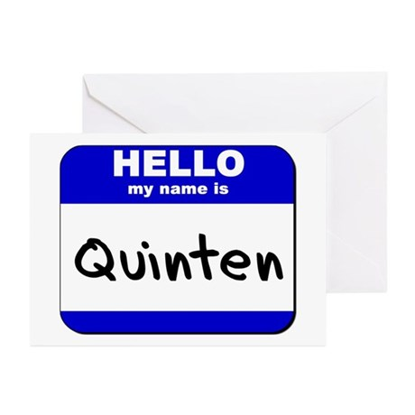 hello my name is quinten Greeting Cards (Package