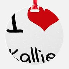 I Love Kallie Ornament